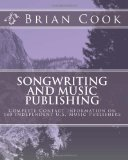 Songwriting and Music Publishing: Complete Contact Information on 180 Independent U.S. Music Publishers